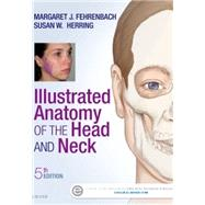 Illustrated Anatomy of the Head and Neck by Fehrenbach, Margaret J., 9780323396349