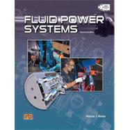 Fluid Power Systems by Patrick J.  Klette, 9780826936349