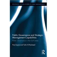 Public Governance and Strategic Management Capabilities: Public Governance in the Gulf States by Joyce; Paul, 9781138926349