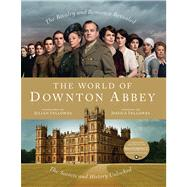 The World of Downton Abbey by Fellowes, Jessica; Fellowes, Julian, 9781250006349