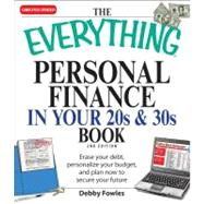 The Everything Personal Finance in Your 20s & 30s by Fowles, Debby, 9781598696349