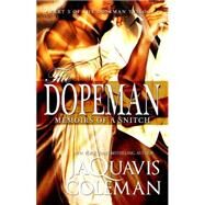 Dopeman: Memoirs of a Snitch: by Coleman, JaQuavis, 9781601626349