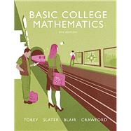 Basic College Mathematics plus MyLab Math -- Access Card Package by Tobey, John Jr, Jr.; Slater, Jeffrey; Blair, Jamie; Crawford, Jenny, 9780134266350