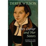 Mrs. Luther by Wilson, Derek, 9780745956350