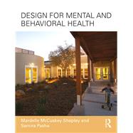 Design for Mental and Behavioral Health Facilities by McCuskey Shepley; Mardelle, 9781138126350