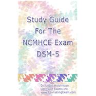 Study Guide for the NCMHCE Exam DSM-5 by Linton Hutchinson, 9781304826350