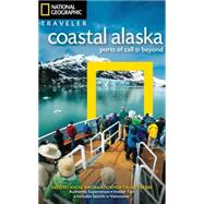 National Geographic Traveler Coastal Alaska by Devine, Bob; Melford, Michael, 9781426216350