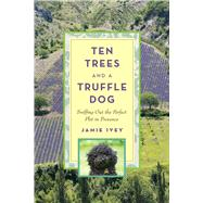 TEN TREES & TRUFFLE DOG CL by IVEY,JAMIE, 9781620876350