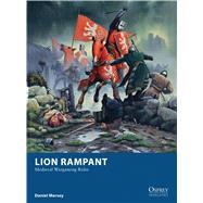 Lion Rampant Medieval Wargaming Rules by Mersey, Daniel; Stacey, Mark, 9781782006350