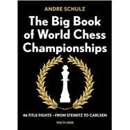 The Big Book of World Chess Championships by Schulz, Andre, 9789056916350