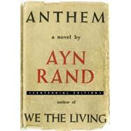 Anthem (Centennial Edition) by Rand, Ayn, 9780452286351