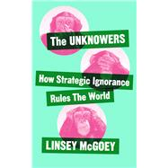 The Unknowers by Mcgoey, Linsey, 9781780326351