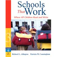 Schools That Work Where All Children Read and Write by Allington, Richard L.; Cunningham, Patricia M., 9780205456352
