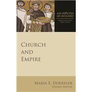 Church and Empire by Doerfler, Maria E.; Kalantzis, George, 9781451496352