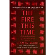 The Fire This Time A New Generation Speaks about Race by Ward, Jesmyn, 9781501126352