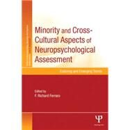 Minority and Cross-Cultural Aspects of Neuropsychological Assessment: Enduring and Emerging Trends by Ferraro; F. Richard, 9781848726352