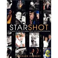 Star Shot: Thirty Years of New York Celebs, Icons, and Perennial Beauties by Corkery, Richard, 9780061116353