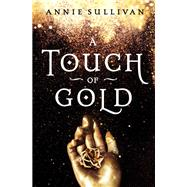 A Touch of Gold by Sullivan, Annie, 9780310766353