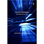 Sex in Cyberspace: Men Who Pay For Sex by Earle,Sarah, 9781138266353