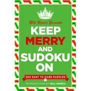 Will Shortz Presents Keep Merry and Sudoku On 300 Easy to Hard Puzzles by Shortz, Will, 9781250106353