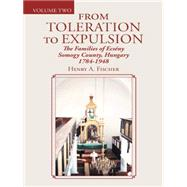 From Toleration to Expulsion by Fischer, Henry A., 9781496966353
