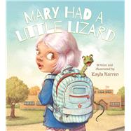 Mary Had a Little Lizard by Harren, Kayla, 9781510716353