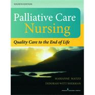 Palliative Care Nursing: Quality Care to the End of Live by Matzo, Marianne. Ph.D., 9780826196354