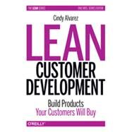 Lean Customer Development by Alvarez, Cindy, 9781449356354