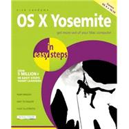 OS X Yosemite in Easy Steps Covers OS X 10.10 by Vandome, Nick, 9781840786354