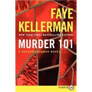 Murder 101: A Decker/Lazarus Novel by Kellerman, Faye, 9780062326355