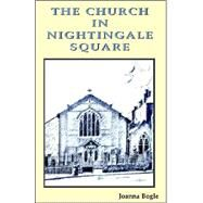 The Church in Nightingale Square by Bogle, Joanna, 9780852446355