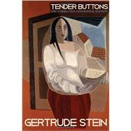 Tender Buttons by Stein, Gertrude; Perlow, Seth; Spahr, Juliana (AFT), 9780872866355