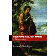 The Gospel of John: A Commentary by Bruner, Frederick Dale, 9780802866356