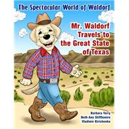 Mr. Waldorf Travels to the Great State of Texas by Terry, Barbara, 9781943276356