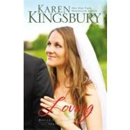 Loving by Kingsbury, Karen, 9780310276357