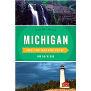 Michigan Off the Beaten Path by Dufresne, Jim; Finch, Jackie Sheckler, 9781493026357