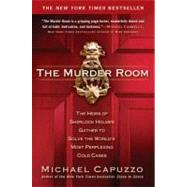 The Murder Room The Heirs of Sherlock Holmes Gather to Solve the World's Most Perplexing Cold Cases by Capuzzo, Michael, 9781592406357
