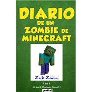 Diario de un zombie de Minecraft Libro 1 / Diary of a Zombie Minecraft Book 1 by Zombie, Zack, 9789874616357