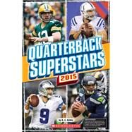 Quarterback Superstars 2015 by Kelley, K.C., 9780545826358