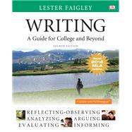 Writing A Guide for College and Beyond, MLA Update Edition by Faigley, Lester, 9780134586359