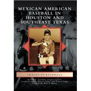 Mexican American Baseball in Houston and Southeast Texas by Santillán, Richard A.; Thompson, Joseph; Selley, Mikaela; Lange, William; Garrett, Gregory, 9781467126359