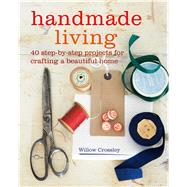 Handmade Living by Crossley, Willow, 9781782496359