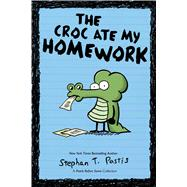The Croc Ate My Homework A Pearls Before Swine Collection by Pastis, Stephan, 9781449436360