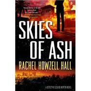 Skies of Ash A Detective Elouise Norton Novel by Hall, Rachel Howzell, 9780765336361