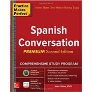 Practice Makes Perfect: Spanish Conversation, Premium Second Edition by Yates, Jean, 9781259586361