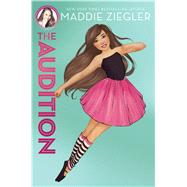 The Audition by Ziegler, Maddie; Devillers, Julia, 9781481486361