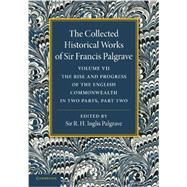 The Collected Historical Works of Sir Francis Palgrave, K.h. by Palgrave, Francis; Palgrave, R. H. Inglis, 9781107626362
