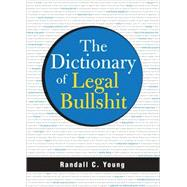 The Dictionary of Legal Bullshit by Young, Randall C., 9781572486362