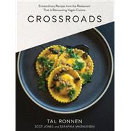 Crossroads: Extraordinary Recipes from the Restaurant That Is Reinventing Vegan Cuisine by Ronnen, Tal; Jones, Scot (CON); Magnussen, Serafina (CON), 9781579656362