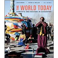 The World Today by Nijman, Jan; Muller, Peter O.; De Blij, Harm J.; Grant, Richard (CON); Hsing, You-Tien (CON), 9781119116363